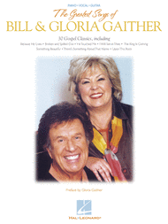 The Greatest Songs of Bill & Gloria Gaither Sheet Music by Bill Gaither