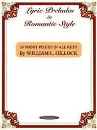 Lyric Preludes In Romantic Style Sheet Music by William L. Gillock