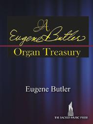 A Eugene Butler Organ Treasury Sheet Music by Eugene Butler