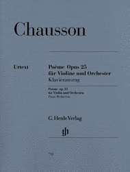 Poeme for Violin and Orchestra Op. 25 Sheet Music by Ernest Chausson