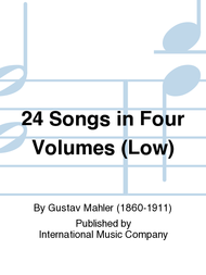 24 Songs in Four Volumes (Low) Sheet Music by Gustav Mahler