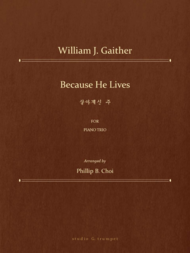 Because He Lives for Piano Trio Sheet Music by Wiliam J. Gaither