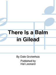 There Is a Balm in Gilead Sheet Music by Dale Grotenhuis