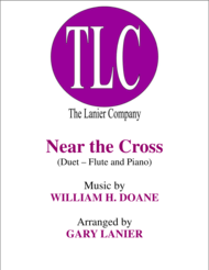 NEAR THE CROSS (Duet – Flute and Piano/Score and Parts) Sheet Music by William H. Doane