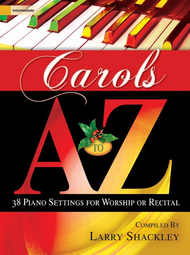 Carols A to Z Sheet Music by Larry Shackley
