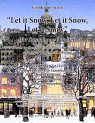 Let It Snow! Let It Snow! Let It Snow! (for Saxophone Quartet SATB or AATB) Sheet Music by Sammy Cahn