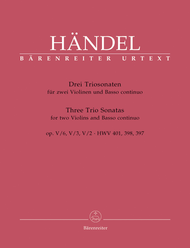 Three Trio Sonatas for two Violins and Basso continuo op. 5 HWV 397