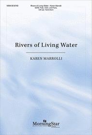 Rivers of Living Water (Choral Score) Sheet Music by Karen Marrolli
