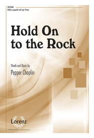 Hold On to the Rock Sheet Music by Pepper Choplin