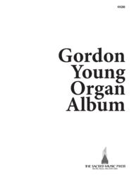 Gordon Young Organ Album Sheet Music by Gordon A. Young