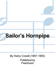 Sailor's Hornpipe Sheet Music by Henry Cowell