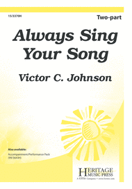 Always Sing Your Song Sheet Music by Victor C Johnson