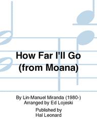 How Far I'll Go (from Moana) Sheet Music by Lin-Manuel Miranda