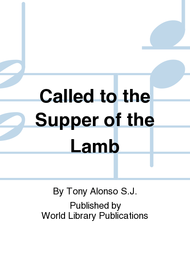 Called to the Supper of the Lamb Sheet Music by Tony Alonso S.J.
