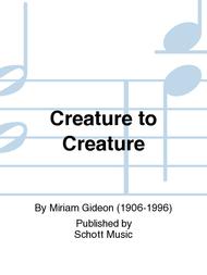 Creature to Creature Sheet Music by Miriam Gideon