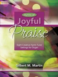 Hymns of Joyful Praise Sheet Music by Gilbert M. Martin