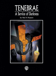 Tenebrae -- A Service of Darkness Sheet Music by Hal H. Hopson