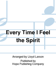 Ev'ry Time I Feel the Spirit Sheet Music by Lloyd Larson