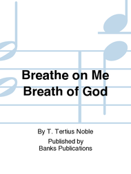 Breathe on Me Breath of God Sheet Music by T. Tertius Noble