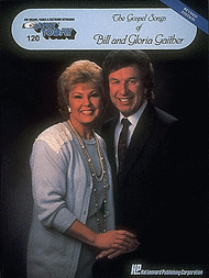 E-Z Play Today #120 - The Gospel of Bill and Gloria Gaither Sheet Music by Bill Gaither