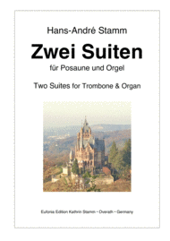 Two Suites for Trombone & Organ Sheet Music by Hans-Andre Stamm