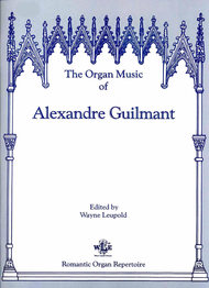 The Organ Music of Alexandre Guilmant