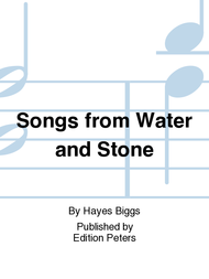 Songs from Water and Stone Sheet Music by Hayes Biggs
