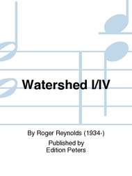 Watershed I/IV Sheet Music by Roger Reynolds