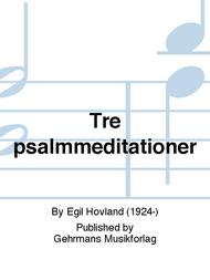 Tre psalmmeditationer Sheet Music by Egil Hovland