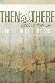 Then and There (Split Track Accompaniment CD) Sheet Music by Geron Davis