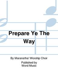 Prepare Ye The Way Sheet Music by Maranatha! Worship Choir