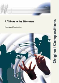 A Tribute to the Liberators Sheet Music by Henk van Lijnschooten