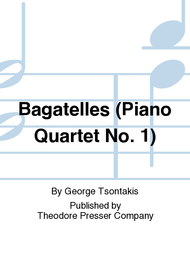 Bagatelles (Piano Quartet No. 1) Sheet Music by George Tsontakis
