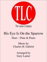 HIS EYE IS ON THE SPARROW (Duet – Flute and Piano/Score and Parts) Sheet Music by Charles H. Gabriel