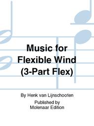 Music for Flexible Wind (3-Part Flex) Sheet Music by Henk van Lijnschooten