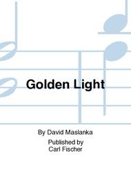 Golden Light Sheet Music by David Maslanka