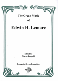 The Organ Music of Edwin H. Lemare: Series I (Original Compositions)