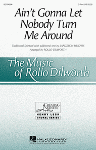 Ain't Gonna Let Nobody Turn Me Around Sheet Music by Rollo Dilworth