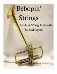 Bebopin' Strings for Jazz String Ensemble Sheet Music by Bud Caputo