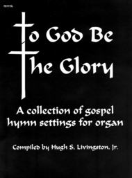 To God be the Glory Sheet Music by Hugh S. Livingston