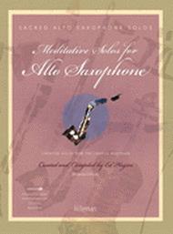 Meditative Solos for Alto Saxophone Sheet Music by Ed Hogan