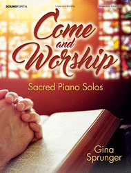 Come and Worship Sheet Music by Gina Sprunger