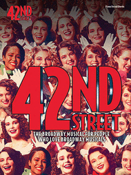 42nd Street - The Broadway Musical For People Who Love Broadway Musicals Sheet Music by Harry Warren