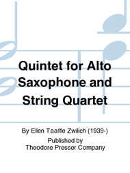 Quintet for Alto Saxophone and String Quartet Sheet Music by Ellen Taaffe Zwilich