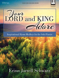 Your Lord and King Adore Sheet Music by Erinn Jarrell Schwarz
