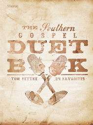 The Southern Gospel Duet Book Sheet Music by Thomas Fettke