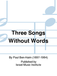 Three Songs Without Words Sheet Music by Paul Ben-Haim