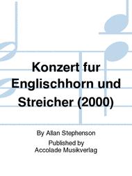Konzert fur Englischhorn und Streicher (2000) Sheet Music by Allan Stephenson