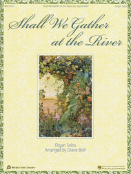 Shall We Gather at the River Sheet Music by Diane Bish