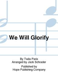 We Will Glorify Sheet Music by Twila Paris